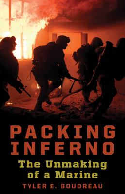 Packing Inferno: The Unmaking of a Marine 9781932595321
