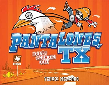 Pantalones, TX: Don't Chicken Out 9781936393909