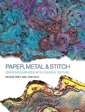 Paper, Metal & Stitch 9781931499972