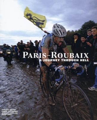 Paris-Roubaix: A Journey Through Hell 9781934030097