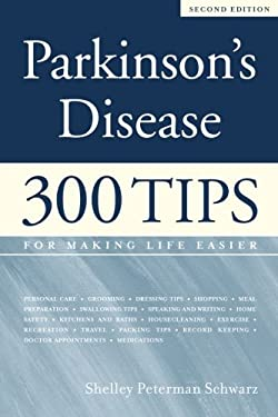 Parkinson's Disease: 300 Tips for Making Life Easier 9781932603538
