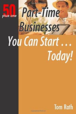 Part-Time Businesses You Can Start... Today! 9781933766126
