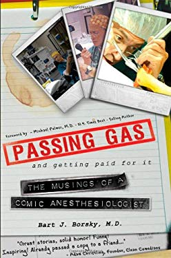 Passing Gas and Getting Paid for It: The Musings of a Comic Anesthesiologist 9781933538723