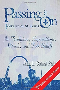Passing It on: Folklore of St. Louis, 2nd Edition, Revised and Updated 9781935806356
