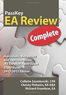 Passkey EA Review Complete: Individuals, Businesses and Representation: IRS Enrolled Agent Exam Study Guide 2012-2013 Edition 9781935664147