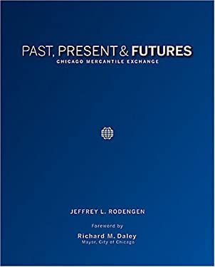 Past, Present & Futures: Chicago Mercantile Exchange 9781932022223