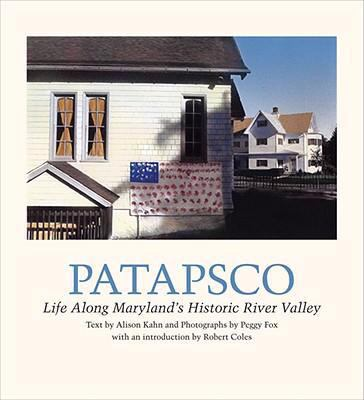 Patapsco: Life Along Maryland's Historic River Valley 9781930066786