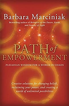 Path of Empowerment: New Pleiadian Wisdom for a World in Chaos 9781930722415