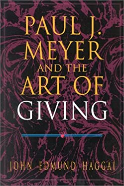 Paul J. Meyer and the Art of Giving 9781930027572