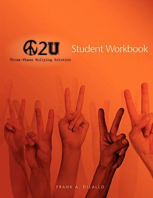 Peace 2 U: Three-Phase Bullying Solution, Student Workbook 9781935788065