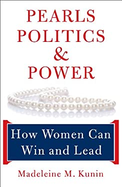 Pearls, Politics, and Power: How Women Can Win and Lead 9781933392929