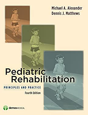 Pediatric Rehabilitation: Principles and Practice 9781933864372
