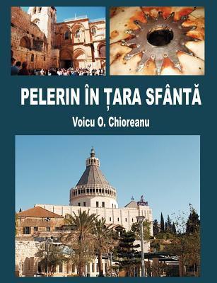 Pelerin in Tara Sfanta 9781936629022