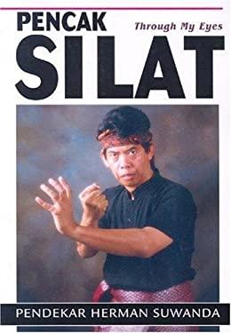Pencak Silat: Through My Eyes: Indonesian Martial Arts 9781933901039