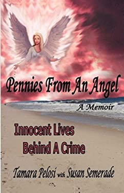 Pennies from an Angel: Innocent Lives Behind a Crime 9781934937402