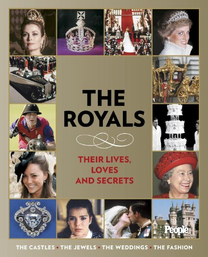 People: The Royals: Their Lives, Loves, and Secrets 9781933821375