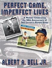 Perfect Game, Imperfect Lives: A Memoir Celebrating the 50th Anniversary of Don Larsen's Perfect Game promo code 2016