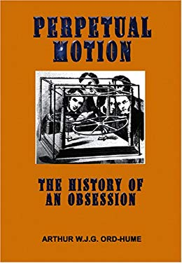 Perpetual Motion: The History of an Obsession 9781931882514