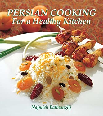 Persian Cooking for a Healthy Kitchen 9781933823263