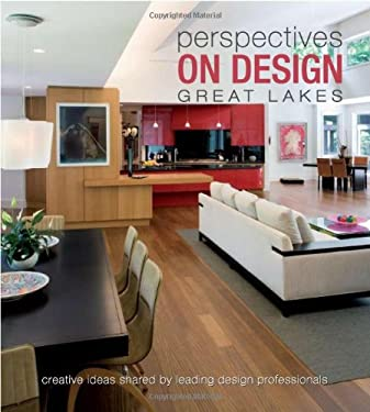 Perspectives on Design Great Lakes: Creative Ideas Shared by Leading Design Professionals 9781933415802