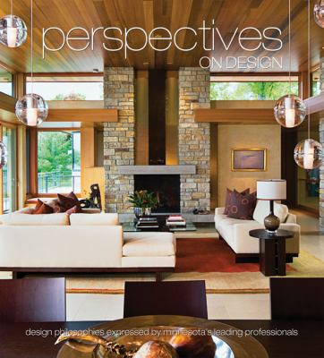 Perspectives on Design Minnesota: Design Philosophies Expressed by Minnesota's Leading Professionals 9781933415772