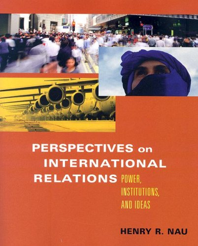 Perspectives on International Relations: Power, Institutions, and Ideas 9781933116464
