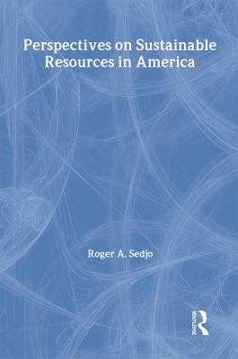 Perspectives on Sustainable Resources in America 9781933115634