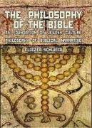 The Philosophy of the Bible as Foundation of Jewish Culture: Philosophy of Biblical Narrative 9781934843000