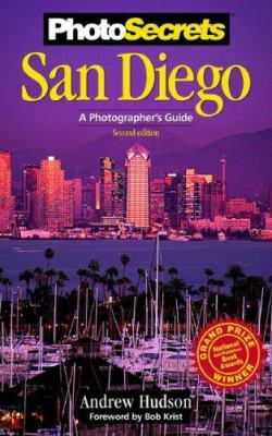 PhotoSecrets San Diego: A Photographer's Guide 9781930495111