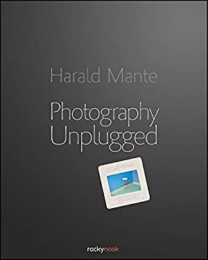 Photography Unplugged 9781933952475