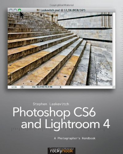 Photoshop Cs6 and Lightroom 4: A Photographer's Handbook 9781937538033