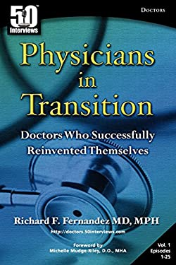 Physicians in Transition: Doctors Who Successfully Reinvented Themselves 9781935689072