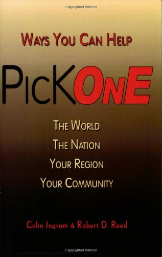 Pick One: Ways You Can Help: The World, the Nation, Your Region, Your Community
