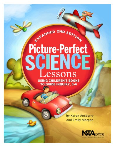Picture-Perfect Science Lessons, Expanded 2nd Edition: Using Children's Books to Guide Inquiry, 3-6 9781935155164