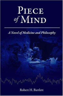 Piece of Mind: A Novel of Medicine and Philosophy 9781933916019