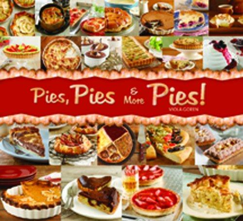 Pies, Pies & More Pies! 9781936140046