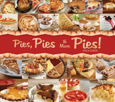 Pies, Pies & More Pies! 9781936140442