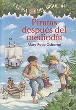 Piratas Despues del Mediodia = Pirates Past Noon 9781930332522