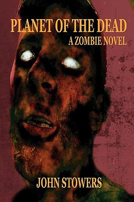 Planet of the Dead: A Zombie Novel 9781935458739