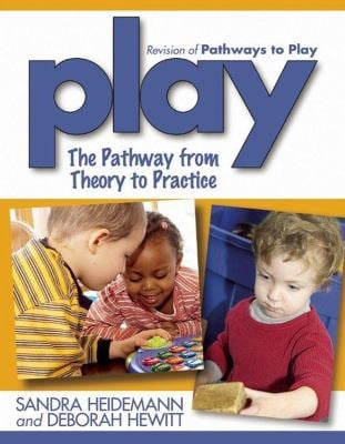 Play: The Pathway from Theory to Practice 9781933653730