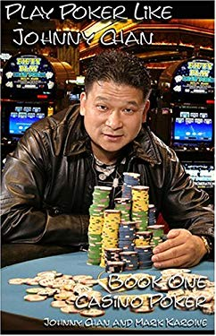 Play Poker Like Johnny Chan: Book One Casino Poker 9781933074481