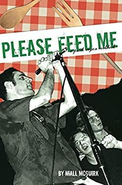 Please Feed Me: A Punk Vegan Cookbook 9781932360097