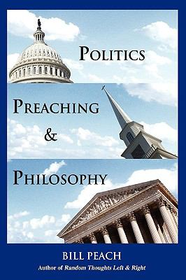 Politics, Preaching & Philosophy 9781935271079