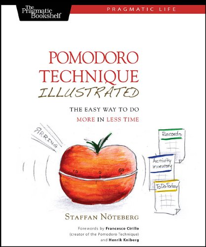 Pomodoro Technique Illustrated: The Easy Way to Do More in Less Time 9781934356500