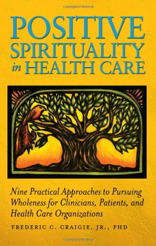 Positive Spirituality in Health Care 9781936107476