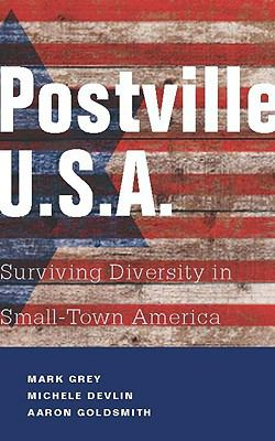 Postville: USA: Surviving Diversity in Small-Town America 9781934848647