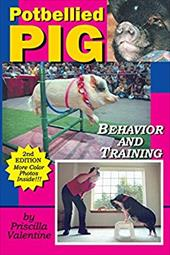 Potbellied Pig Behavior and Training, Revised Edition: A Complete Guide for Solving Behavioral Problems in Vietnamese Potbellied P 7781625