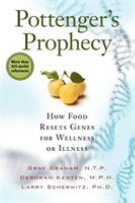 Pottenger's Prophecy: How Food Resets Genes for Wellness or Illness 9781935052333