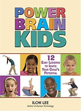 Power Brain Kids: 12 Easy Lessons to Ignite Your Child's Potential 9781932843194