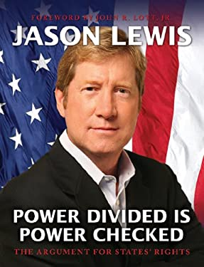 Power Divided Is Power Checked: The Argument for States' Rights 9781935098508